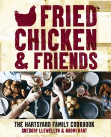 Fried Chicken and Friends : The Hartsyard Family Cookbook, Hardback Book