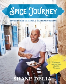 Spice Journey : An Adventure in Middle Eastern Flavours, Hardback Book