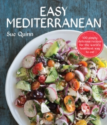 Easy Mediterranean : 100 Simply Delicious Recipes for the World's Healthiest Way to Eat, Paperback Book
