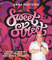 Sweet Street : Show-stopping sweet treats and rockstar desserts, Hardback Book