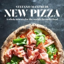 New Pizza : A Whole New Era for the World's Favourite Food, Hardback Book