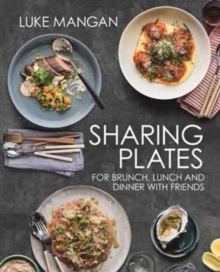 Sharing Plates : For Brunch, Lunch and Dinner with Friends, Paperback / softback Book