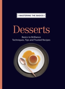 Mastering the Basics: Desserts, Hardback Book