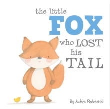 Little Fox Who Lost His Tail, Hardback Book