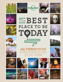 The Best Place to be Today : 365 Things to Do & the Perfect Day to Do Them, Paperback Book