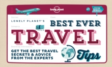 Best Ever Travel Tips : Get the Best Travel Secrets & Advice from the Experts, Paperback Book