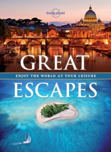 Great Escapes : Enjoy the World at Your Leisure, Paperback Book