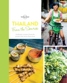 From the Source - Thailand : Thailand's Most Authentic Recipes From the People That Know Them Best, Hardback Book