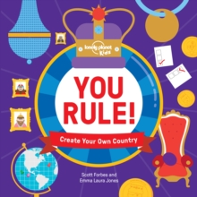 You Rule! : A Practical Guide to Creating Your Own Kingdom, Hardback Book