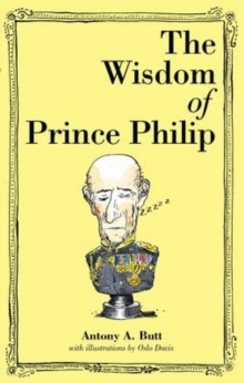 The Wisdom of Prince Philip, Hardback Book