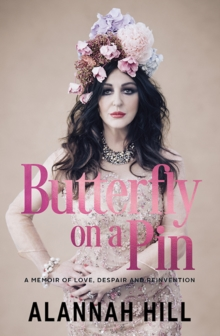 Butterfly on a Pin : A memoir of love, despair and reinvention, Paperback / softback Book