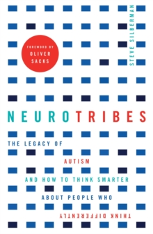 Neurotribes : The Legacy of Autism and How to Think Smarter About People Who Think Differently, Paperback Book