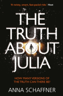 The Truth About Julia : A Chillingly Timely Thriller, Paperback Book