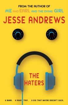 The Haters : A Band. A Road Trip. A Gig That Maybe Doesn't Suck., Paperback Book