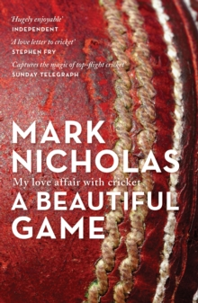 A Beautiful Game : My Love Affair with Cricket, Paperback Book