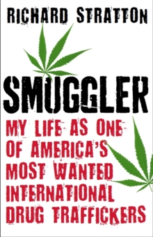 Smuggler : My Life as One of America's Most Wanted International Drug Traffickers, Paperback Book