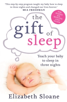 The Gift of Sleep : Teach Your Baby to Sleep in Three Nights, Paperback / softback Book
