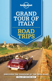 Lonely Planet Grand Tour of Italy Road Trips, Paperback / softback Book
