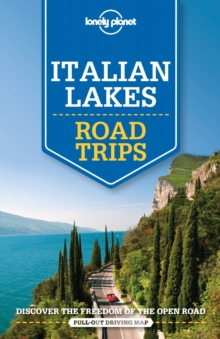 Lonely Planet Italian Lakes Road Trips, Paperback Book