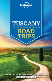 Lonely Planet Tuscany Road Trips, Paperback Book