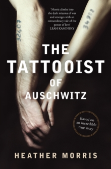 The Tattooist of Auschwitz : Based on an incredible true story, EPUB eBook