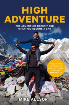 High Adventure : The adventure doesn't end when you become a dad, Paperback / softback Book