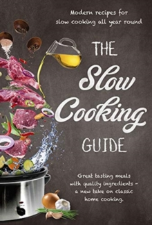 The Slow Cooking Guide, Hardback Book