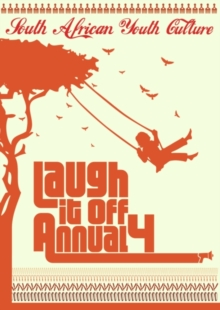 Laugh If Off Annual 4 : South Africa Youth Culture, Paperback Book