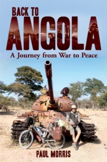 Back to Angola : A journey from war to peace, Paperback / softback Book