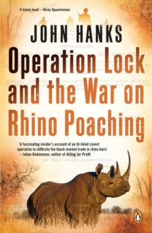 Operation lock and the war on rhino poaching, Paperback Book