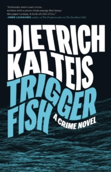 Triggerfish : A Crime Novel, Paperback / softback Book