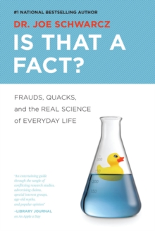 Is That A Fact? : Frauds, Quacks, and the Real Science of Everyday Life, Paperback Book
