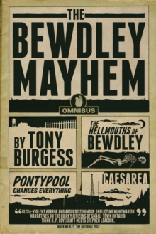 The Bewdley Mayhem : Hellmouths of Bewdley, Pontypool Changes Everything, Caesarea, Paperback / softback Book