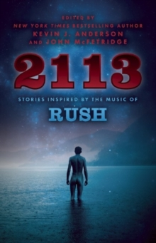 2113 : Stories Inspired by the Music of Rush, Paperback / softback Book