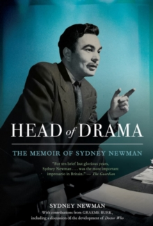 Head Of Drama : The Memoir of Sydney Newman, Paperback Book