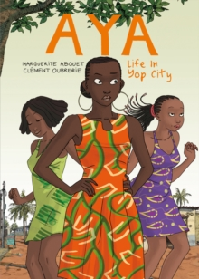 Aya : Life in Yop City Book 1, Paperback / softback Book