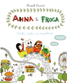 Anna and Froga 3 : Thrills, Spills, and Gooseberries, Hardback Book