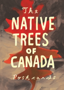 The Native Trees of Canada : A Postcard Set, Postcard book or pack Book
