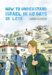 How to Understand Israel in 60 Days or Less, Paperback Book