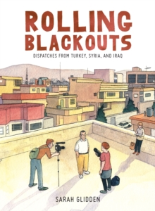 Rolling Blackouts : Dispatches from Turkey, Syria, and Iraq, Hardback Book