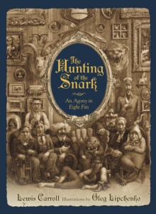 The Hunting Of The Snark : An Agony in Eight Fits, Hardback Book