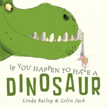 If You Happen To Have A Dinosaur, Hardback Book
