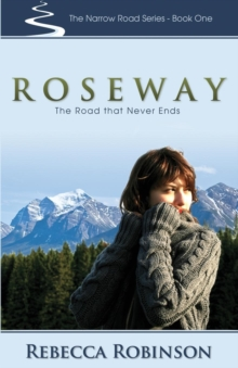 Roseway : The Road That Never Ends, Paperback / softback Book