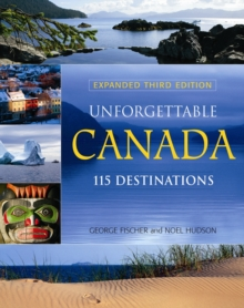 Unforgettable Canada : 115 Destinations, Paperback Book