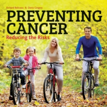 Preventing Cancer : Reducing the Risks, Paperback Book