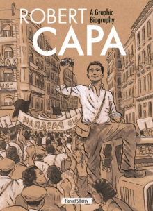 Robert Capa : A Graphic Biography, Hardback Book