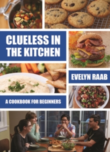 Clueless in the Kitchen : Cooking for Beginners, Paperback Book