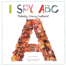 I Spy ABC: Totally Crazy Letters!, Hardback Book