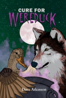Cure for Wereduck : Wereduck #2, Paperback / softback Book