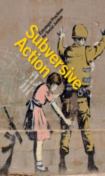 Subversive Action : Extralegal Practices for Social Justice, Paperback / softback Book